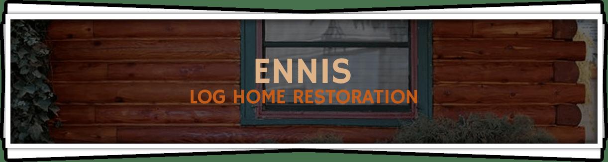 Ennis-Log-Home-Restoration