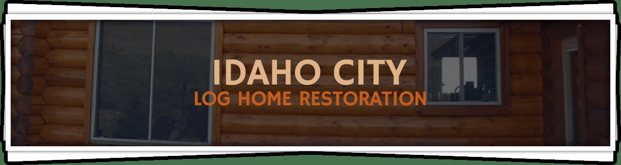Idaho-City-Log-Home-Restoration