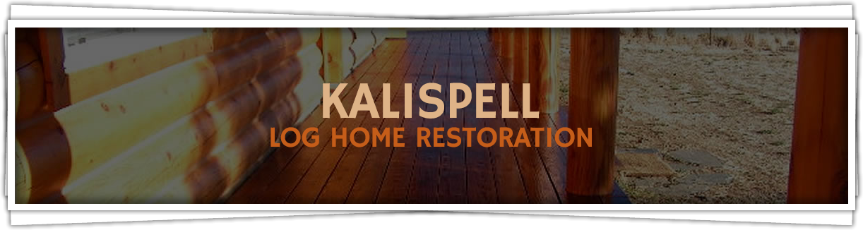Kalispell-Log-Home-Restoration