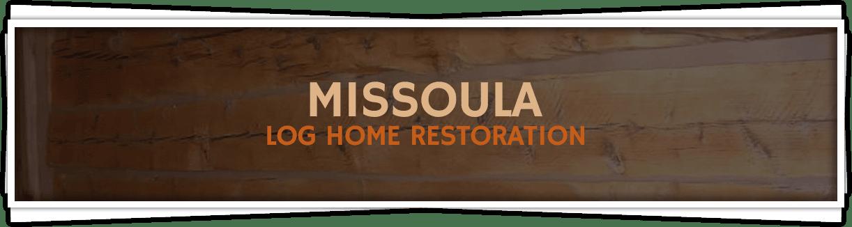 Missoula-Log-Home-Restoration